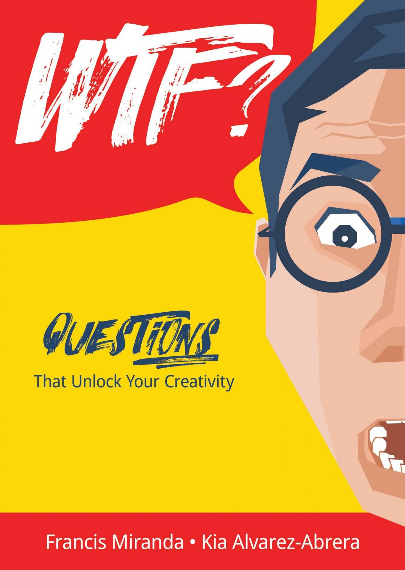 WTF: Unlock Your Creativity By Asking the Right Questions